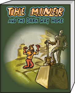 The Miner and The Dark Way Home